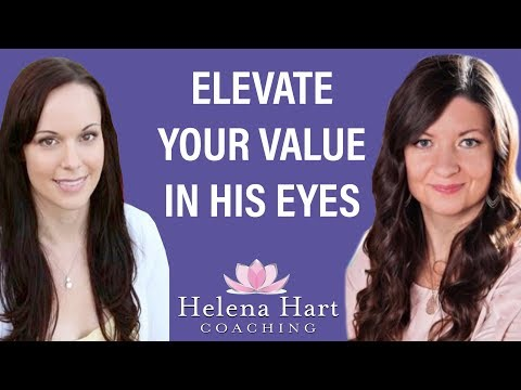 Be The Woman He Never Wants To Lose (do This To Elevate Your Value In His Eyes!)