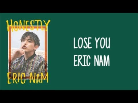 "Lose You - Eric Nam (에릭남) ENGLISH LYRICS [""Honestly"" Album]"