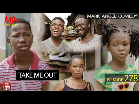 TAKE ME OUT (Mark Angel Comedy) (Episode 278)