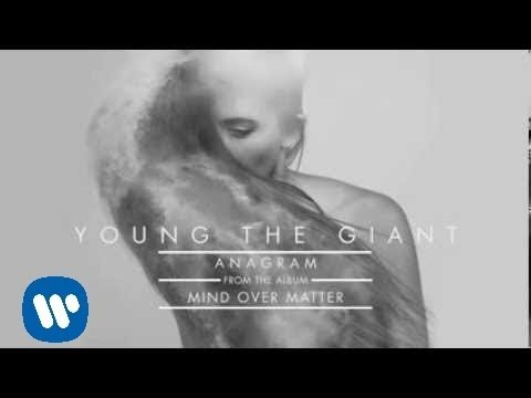 YoungtheGiant - Young the Giant's official audio stream for 'Anagram' from the album, Mind Over Matter - available now on Fueled By Ramen. Visit http://youngthegiant.com for...