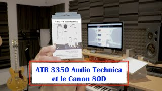 Test Micro Cravate ATR 3350 audio technica avec le Canon 80D