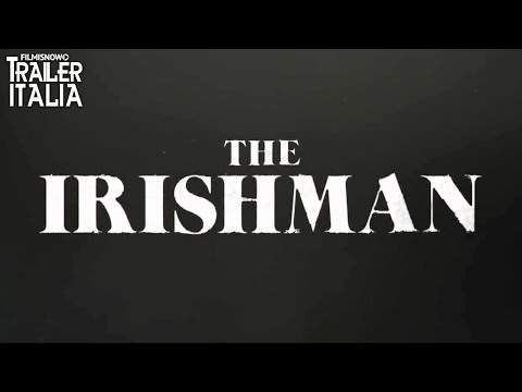 The Irishman | Trailer Annuncio Del Film Netflix Di Martin Scorsese