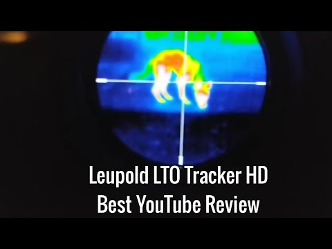 Leupold Lto Tracker Hd Review And Nighttime Testing - Thermal Optic