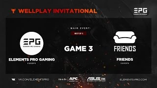 Elements Pro Gaming vs. FRIENDS bo3 @ WellPlay Invitational Game 3