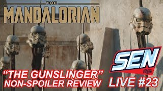 'The Mandalorian: Chapter 5 - The Gunslinger' NON SPOILER Review - SEN LIVE #23 by Schmoes Know