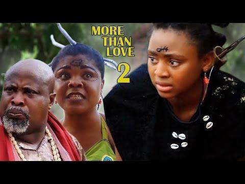 More Than Love Season 2 - Best Of Regina Daniels 2017 Latest Nigerian Nollywood Movie