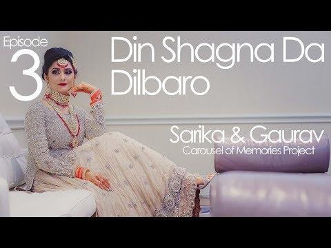 Dilbaro Din Shagna Da - Best Indian Wedding Ceremony - Part 3
