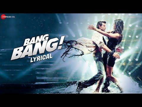 Bang Bang Title Track - Lyrical   BANG BANG!   Hrithik Roshan & Katrina Kaif   HD
