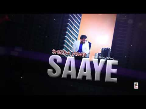 SAAYE    SHEERA JASVIR    New Punjabi Songs 2016    HD AUDIO