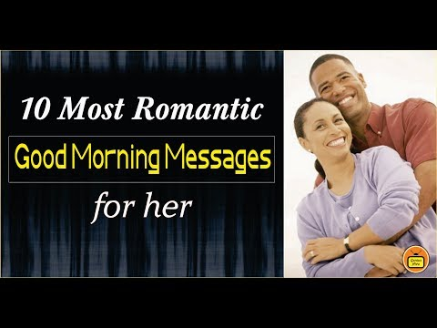 Romantic quotes - Top 10 Most Romantic Good Morning Messages/Quotes For Her
