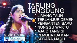 Video TARLING TENGDUNG CIREBONAN - MIMIE CARINI - LIVE LIBERTY MUSIC [FULL] MP3, 3GP, MP4, WEBM, AVI, FLV Agustus 2018