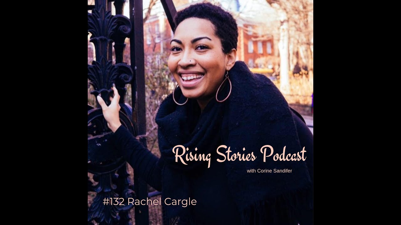 Rising Stories – Rachel Cargle talks with Corine Sandifer about White Feminism & Womanhood.