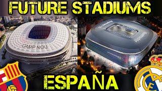 Futuros Estadios de ESPAÑA