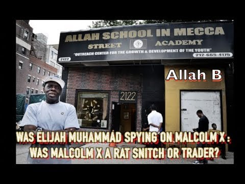 Allah B : Was Elijah Muhammad Spying On Malcolm X : Was Malcolm X A Rat  Snitch Or Traitor ?