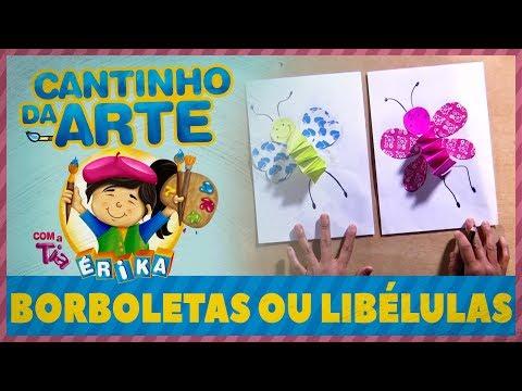 BORBOLETAS OU LIBÉLULAS | Cantinho da Arte com a Tia Érika