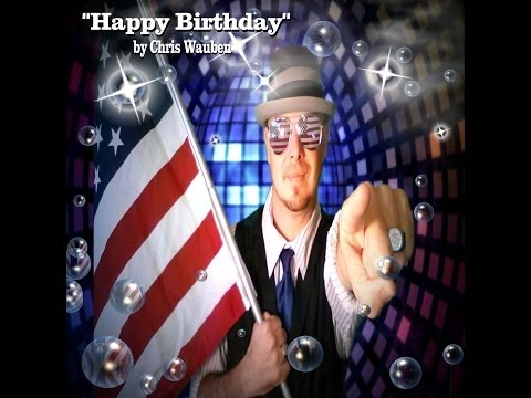 Happy Birthday (Music Video) Performed by Chris Wauben