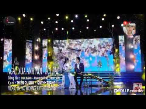 LK: NGÀY XƯA ANH NỐI-BÔI BẠC, Quỳnh Trang & Thiên Quan - Thời lượng: 6 phút, 20 giây.