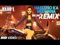 Haseeno Ka Deewana DRUNX Remix