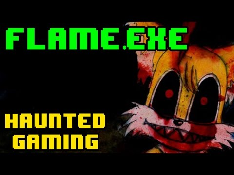 Haunted Gaming - Flame.EXE (CREEPYPASTA)