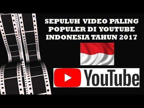 Sepuluh (10) Video Paling Populer Di Youtube Indonesia Tahun 2017