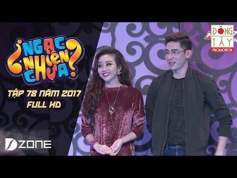 NGẠC NHIÊN CHƯA 2017 TẬP 78 FULL