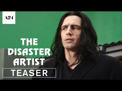 The Disaster Artist Official Teaser Trailer