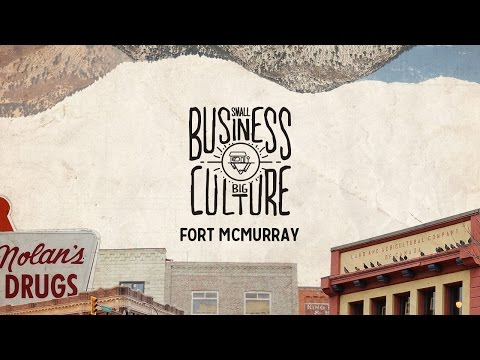 Small Business, Big Culture - Fort McMurray