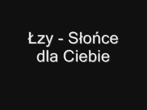 Tekst piosenki Łzy - Słońce dla Ciebie po polsku
