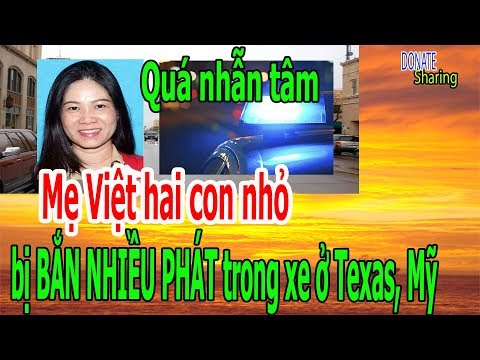 Video Q,u,á nh,ẫ,n t,â,m: M,ẹ Việt hai c,o,n nh,ỏ b,ị B,Ắ,N NHIỀU PH,Á,T tr,o,ng x,e ở Te,x,as, Mỹ download in MP3, 3GP, MP4, WEBM, AVI, FLV January 2017
