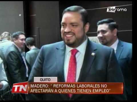 Madero: Reformas laborales no afectarán a quienes tienen empleo