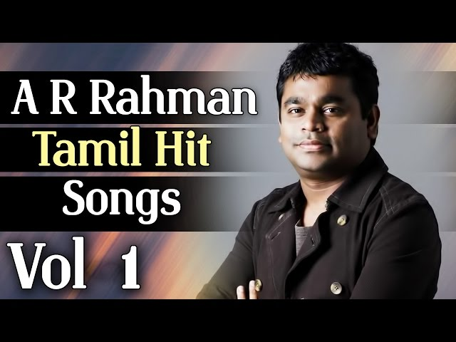 Ar Rahman Tamil Movie Hit Songs Audio Jukebox Vol 1