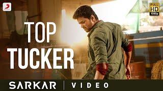 Sarkar - Top Tucker Official Video | Thalapathy Vijay | A .R. Rahman | A.R Murugadoss