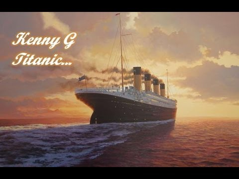 Kenny G My Heart Will Go On Love Theme From Titanic