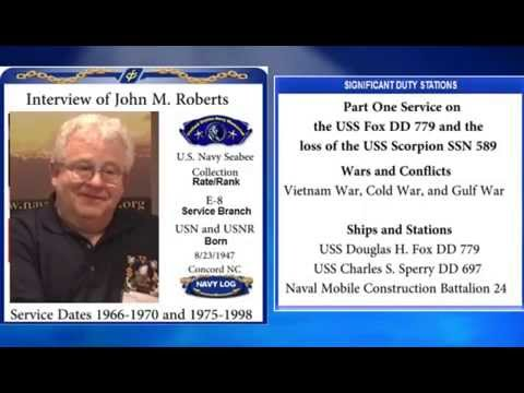USNM Interview of John Roberts Part One The USS Fox DD 779 and the loss of the USS Scorpion