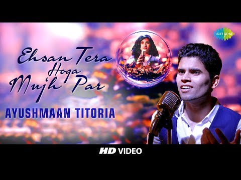 Ehsan Tera Hoga Mujh Par Songs mp3 download and Lyrics