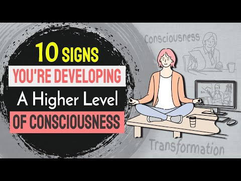 10 Signs You're Developing a Higher Level of Consciousness