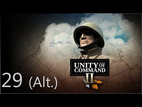 Unity of Command II - Victory in the West - Mission 29 (Alt.) - Unthinkable (1/3)