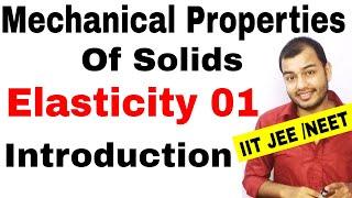 Class 11 chapter 9    MECHANICAL PROPERTIES OF SOLIDS 01   Elasticity : Introduction IIT JEE /NEET