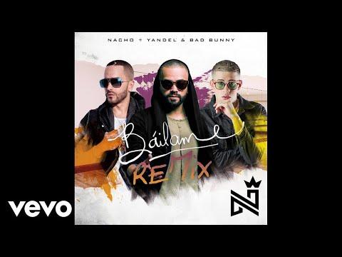Letra Bailame (Remix) Nacho Ft Yandel y Bad Bunny