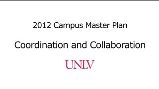 Coordination and Collaboration - UNLV Campus Master Plan