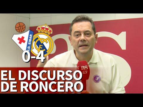 EIBAR 0 - 4 REAL MADRID | El discurso de Roncero: