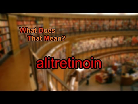 What does alitretinoin mean?