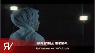 Video Innal Habibal Musthofa - Rijal Vertizone & Wafiq Azizah MP3, 3GP, MP4, WEBM, AVI, FLV September 2019