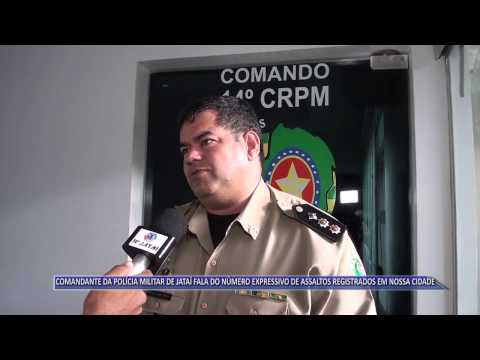 JATAÍ | Comandante David Pires fala sobre grande número de assaltos no município