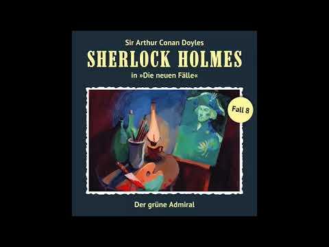Sherlock Holmes - Die neuen Fälle, Fall 08: Der grüne Admiral (Komplettes Hörspiel)