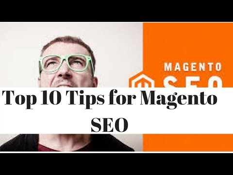 Top 10 Tips for Magento SEO to Rank Your eCommerce Site 2017