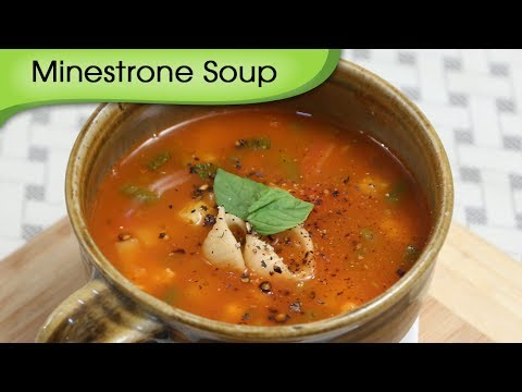 Minestrone Soup – Healthy & Nutritious Soup – Vegetarian Recipe By Ruchi Bharani