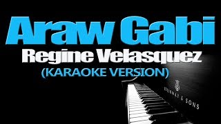 Video ARAW GABI - Regine Velasquez (KARAOKE VERSION) MP3, 3GP, MP4, WEBM, AVI, FLV Agustus 2018