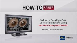 How To Perform a Cartridge Case Correlation Review using  IBIS TRAX-HD3D | MATCHPOINT