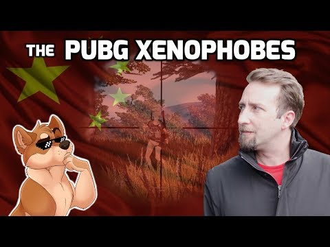 PUBG Players are Xenophobes